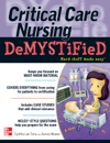 Critical Care Nursing DeMYSTiFieD