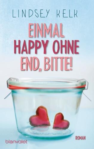 Lindsey Kelk - Einmal Happy ohne End, bitte!