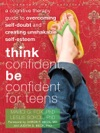 Think Confident Be Confident For Teens