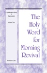 The Holy Word For Morning Revival - Crystallization-Study Of Genesis Volume 1