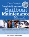 Don Caseys Complete Illustrated Sailboat Maintenance Manual  Including Inspecting The Aging Sailboat Sailboat Hull And Deck Repair Sailboat Refinishing Sailbo