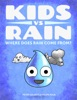 Kids vs Rain: Where Does Rain Come From?