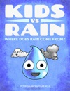 Kids Vs Rain Where Does Rain Come From