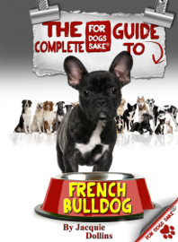 The Complete Guide to French Bulldogs book