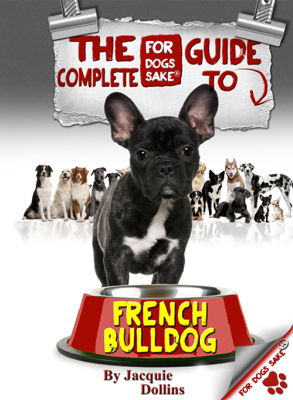 The Complete Guide to French Bulldogs - Jacquie Dollins book