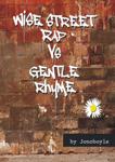 Wise Street Rap Vs Gentle Rhyme