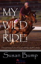 My Wild Ride: The Untamed Life Of A Girl With No Self-Esteem