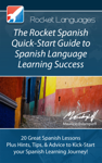 The Rocket Spanish Quick-Start Guide to Spanish Language Learning Success