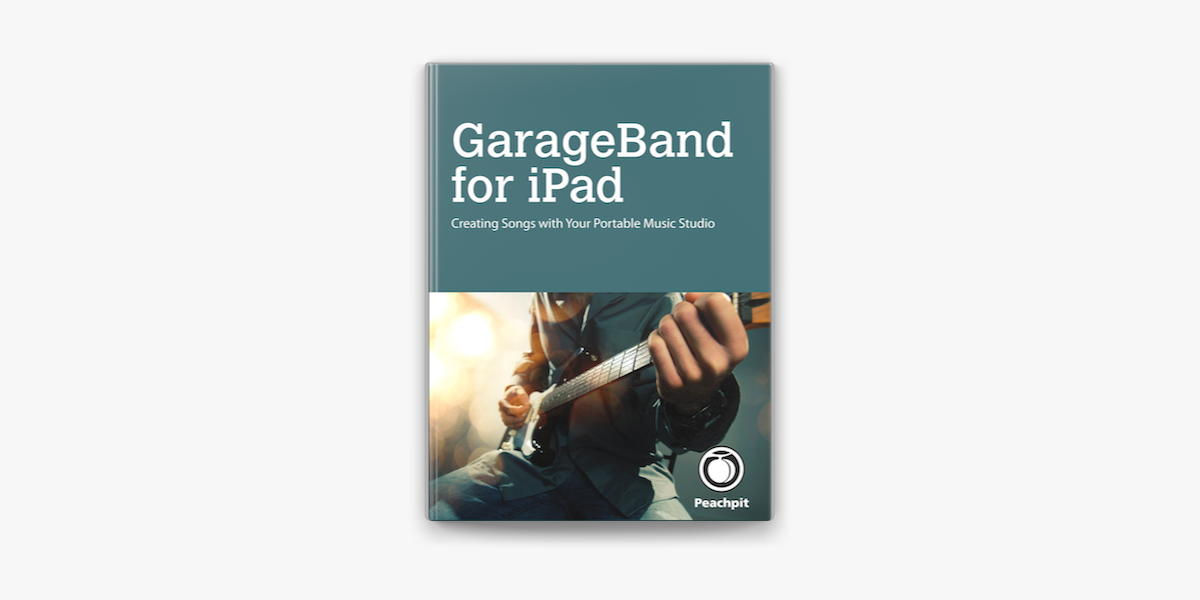 ‎GarageBand for iPad: Creating Songs with ...