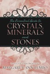 The Essential Guide To Crystals Minerals And Stones
