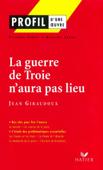 Profil - Giraudoux (Jean) : La guerre de Troie n'aura pas lieu