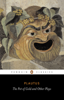 Plautus - The Pot of Gold and Other Plays artwork