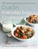 Dr Pierre Dukan & Joy Skipper - The Dukan Everyday Easy Cookbook artwork