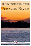 14 Fun Facts About The Amazon River