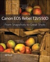 Canon EOS Rebel T2i  550D From Snapshot To Great Shots