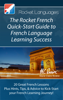 Rocket Languages - The Rocket French Quick-Start Guide to French Language Learning Success artwork