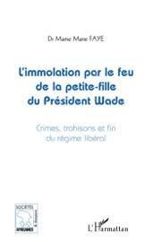 L Immolation Par Le Feu De La Petite Fille Du Pr Sident Wade