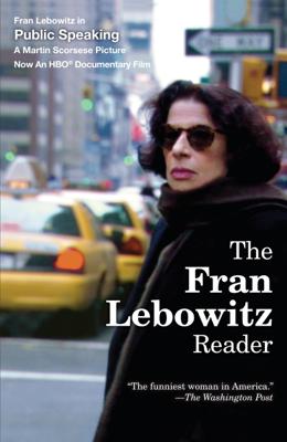 The Fran Lebowitz Reader - Fran Lebowitz book