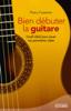 Bien débuter la guitare - Thierry Carpentier
