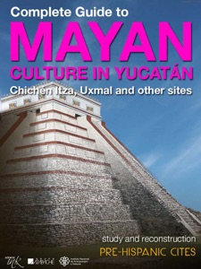 Complete Guide to Mayan Culture in Yucatan Book Cover