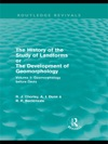The History Of The Study Of Landforms Volume 1 - Geomorphology Before Davis Routledge Revivals