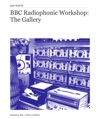 BBC Radiophonic Workshop The Gallery