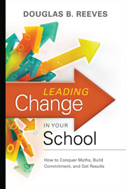 Leading Change in Your School book