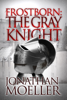Jonathan Moeller - Frostborn: The Gray Knight  artwork