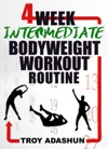 4 Week Intermediate Bodyweight Workout Routine Workout At Home Series