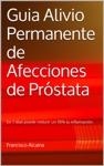 Guia Alivio Permanente De Afecciones De Prstata