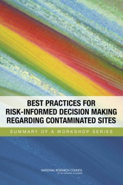 Best Practices For Risk Informed Decision Making Regarding Contaminated Sites