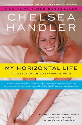 Chelsea Handler - My Horizontal Life