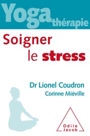 Yoga thérapie : soigner le stress