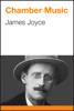 James Joyce - Chamber Music artwork