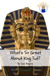 Whats So Great About King Tut