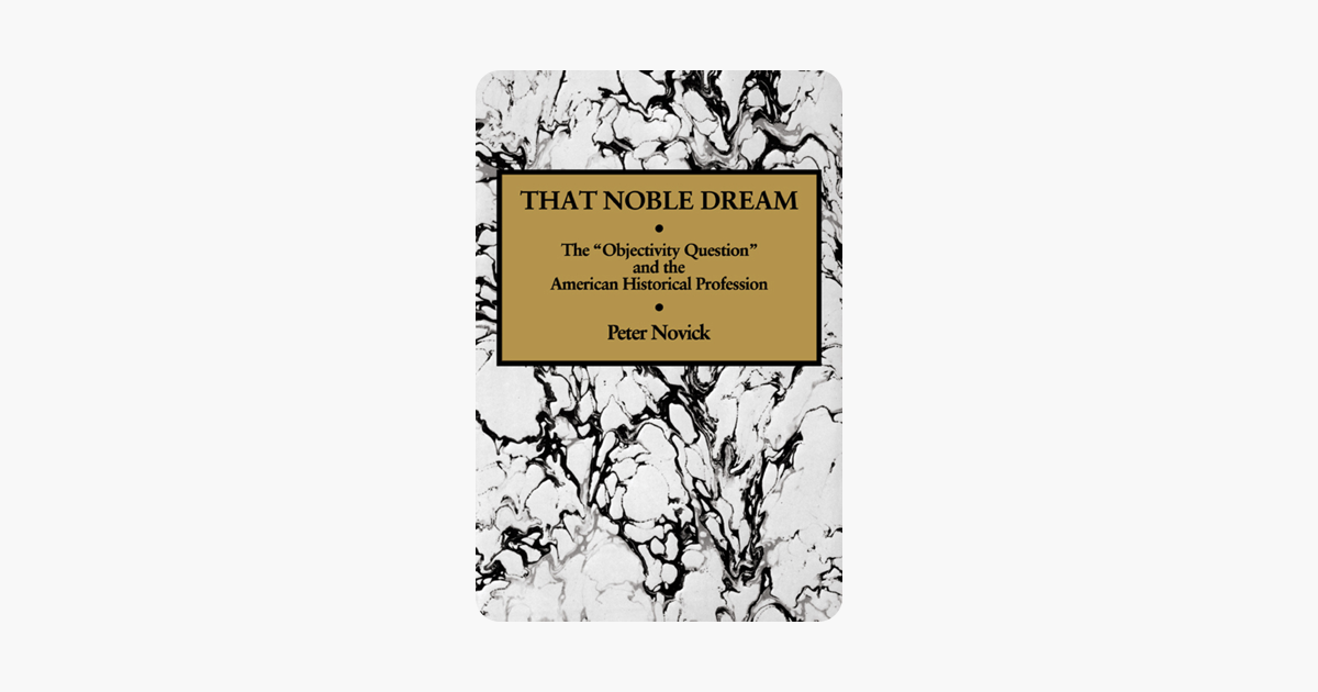 That Noble Dream - Peter Novick