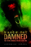 March The Damned The Flying Zombies Trilogy Book 1