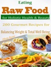 Eating Raw Food For Holistic Health  Beauty