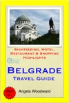 Belgrade Serbia Travel Guide - Sightseeing Hotel Restaurant  Shopping Highlights Illustrated