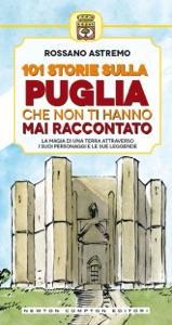 101 storie sulla Puglia che non ti hanno mai raccontato da Rossano Astremo
