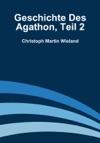 Geschichte Des Agathon Teil 2