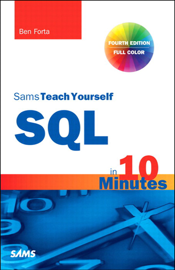 Sams Teach Yourself SQL in 10 Minutes, 4/e