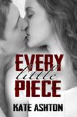 Every Little Piece
