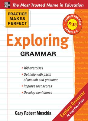 Practice Makes Perfect: Exploring Grammar - Gary Muschla book