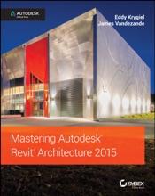Mastering Autodesk Revit Architecture 2015