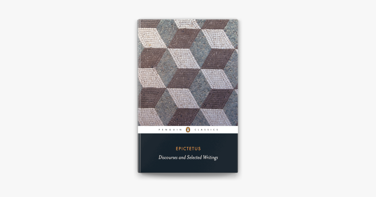Discourses and Selected Writings - Epictetus