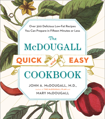 The McDougall Quick and Easy Cookbook - John A. McDougall & Mary McDougall book