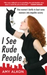 I See Rude People One Womans Battle To Beat Some Manners Into Impolite Society
