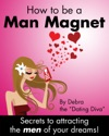 How To Be A Man Magnet