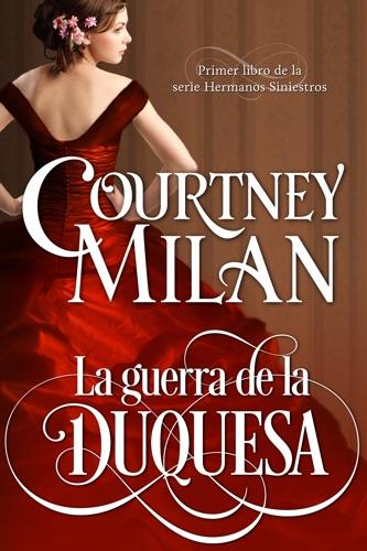 Courtney Milan & Ángeles Aragón López - La guerra de la duquesa
